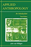 img - for Applied Anthropology: An Introduction Third Edition book / textbook / text book