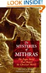 The Mysteries of Mithras: The Pagan B...