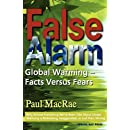 False Alarm: Global Warming -- Facts Versus Fears