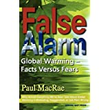 False Alarm: Global Warming -- Facts Versus Fearsby Paul MacRae