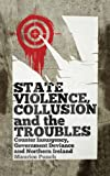 "Maurice Punch, ""State Violence, Collusion and the Troubles: Counter Insurgency, Government Deviance and Northern Ireland"" (Pluto Press, 2012)"