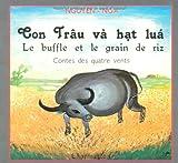 Con Trau Va Hat Lua : le buffle et le grain de riz...