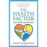 The Health Factor: Coach Yourself to Better Healthby Anne Marshall