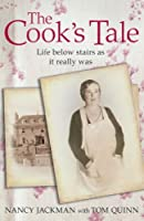 The Cook's Tale: Life below stairs as it really was (Lives of Servants Book 1)