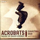 Acrobats: Music of David Leisn