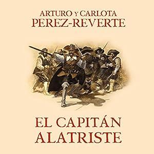 El capitán Alatriste [Captain Alatriste] Audiobook