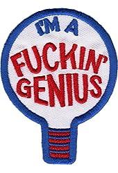 I'm A F*ckin' Genius Novelty Patch / Applique