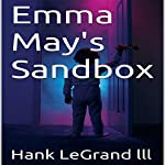 Emma May's Sandbox | Hank LeGrand lll
