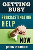 img - for Getting Busy: Procrastination Help Now book / textbook / text book