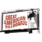 Great American Billboards: 100 Years of History by the Side of the Road ~ Fred E. Basten