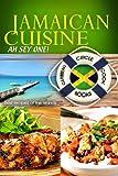 "Jamaican Cuisine ""Ah Sey One"" Best Recipes of the Islands - Caribbean Circle Cookbooks (Organic Caribbean Recipes)"