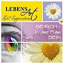 Lebensart: Be Rich - In der Fülle sein Hörbuch von Kurt Tepperwein Gesprochen von: Kurt Tepperwein