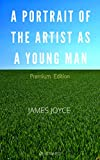 Image of A Portrait of the Artist as a Young Man: Premium Edition - Illustrated