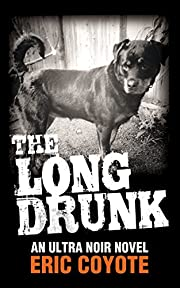 The Long Drunk (Book 1 of The Homeless Detective Trilogy)
