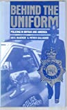 Behind the Uniform: Policing in Britain and America (0312031939) by McKenzie, Ian K.