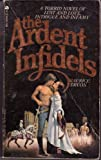 Ardent Infidels (0441028950) by Druon, Maurice