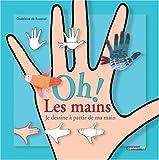 """Afficher """"Oh ! les mains"""""""
