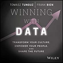 Winning with Data: Transform Your Culture, Empower Your People, and Shape the Future Audiobook by Tomasz Tunguz, Frank Bien Narrated by James Patrick Cronin