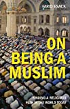 img - for On Being a Muslim: Finding a Religious Path in the World Today (Islamic Studies) book / textbook / text book