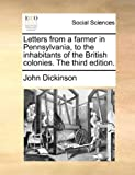 img - for Letters from a farmer in Pennsylvania, to the inhabitants of the British colonies. The third edition. book / textbook / text book