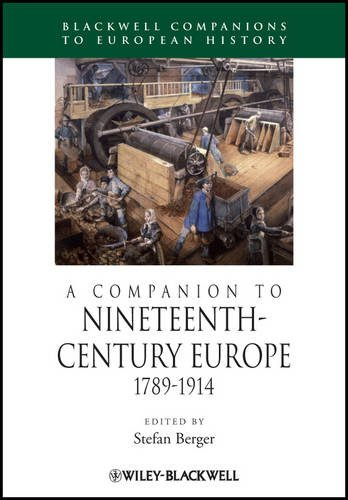 A Companion to Nineteenth-Century Europe: 1789-1914 (Blackwell Companions to European History)