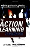 img - for The Action Learning Handbook: Powerful Techniques for Education, Professional Development and Training by Brockbank Anne McGill Ian (2004-03-10) Paperback book / textbook / text book