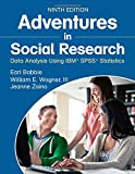 Adventures in Social Research: Data Analysis Using IBM(R) SPSS(R) Statistics