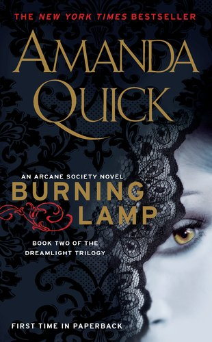 Burning Lamp: Book Two in the Dreamlight Trilogy (Arcane Society), Amanda Quick