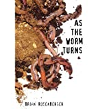 [ AS THE WORM TURNS ] By Rosenberger, Brian ( Author) 2010 [ Paperback ]