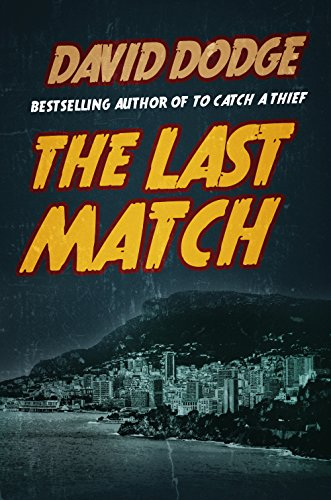 The Last Match (Plunder Of The Sun David Dodge compare prices)