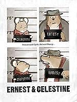 Ernest and Celestine<br/>Ernest &amp; Celestine (Motion picture) <br/>Ernest &amp; Celestine (Motion picture) .