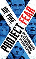 Project Fear: How an Unlikely Alliance Left a Kingdom United but a Country Divided