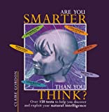 Are You Smarter Than You Think? (1903258499) by Claire C. Gordon