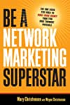 Be a Network Marketing Superstar: The...