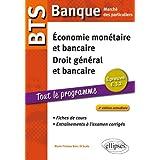 BTS Banque Marché des Particuliers Tout le Programme. Épreuve E3.2 Économie Monétaire et Bancaire Droit Général...
