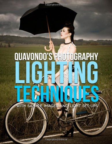 Quavondo's Photography Lighting Techniques: With Sample Images and Light Set-Ups
