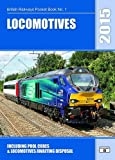 Locomotives 2015: Including Pool Codes and Locomotives Awaiting Disposal (British Railways Pocket Books)