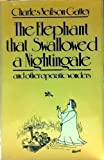 img - for The Elephant That Swallowed a Nightingale by Charles Neilson Gattey (1981-11-16) book / textbook / text book