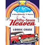 Fifty-Seven Heaven (Five Star First Edition Mystery) ~ Lonnie Cruse