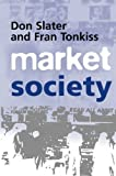 img - for Market Society: Markets and Modern Social Theory by Don Slater (2001-02-08) book / textbook / text book