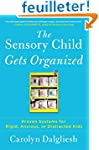 The Sensory Child Gets Organized: Pro...