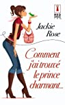 Comment j'ai trouvé le prince charmant (Red Dress Ink) par Rose