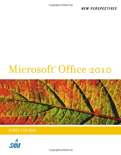 New Perspectives on Microsoft Office 2010, First Course...