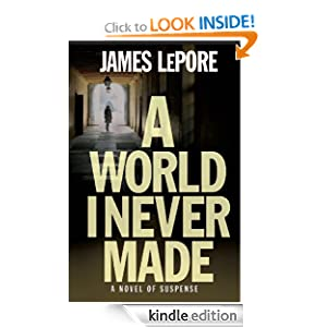 Kindle Daily Deal: A World I Never Made, by James LePore. Publisher: Story Plant, The (March 24, 2009)
