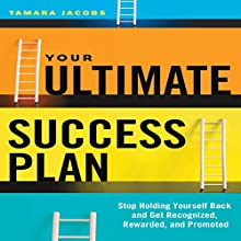 Your Ultimate Success Plan: Stop Holding Yourself Back and Get Recognized, Rewarded, and Promoted (       UNABRIDGED) by Tamara Jacobs Narrated by Lyndsay Vitale