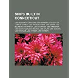 Ships Built in Connecticut: Uss Glenard: USS Glenard P. Lipscomb, USS Barbero, USS City of Corpus Christi, USS...