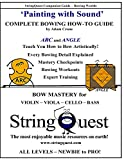 img - for Painting with Sound -- Complete Bowing How-To Guide: StringQuest Companion Guide -- Bowing Worlds book / textbook / text book