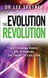 The Evolution Revolution - Why Thinking People are Rethinking the Theory of Evolution