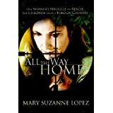 All the Way Homeby Mary Suzanne Lopez