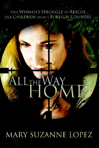 All the Way Home One Woman s Struggle to Rescue Her Children from a Foreign Country088144345X : image